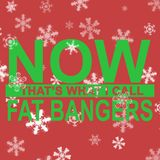 Now That's What I Call Fat Bangers Dec '12