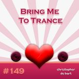 Bring Me To Trance with Christopher de Bart #149