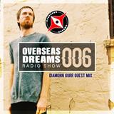 Overseas Dreams EP 006 w / Guest DJ Diamonn Gurr