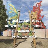 New Healing festival, Germany, 2019 - Sensual Ecstatic Dance by Nowananda