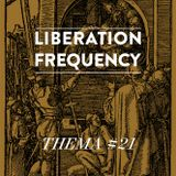 Liberation Frequency Thema #21