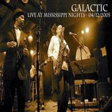 Galactic - Live at Mississippi Nights [Set 1] - St. Louis, MO - 04/12/2005