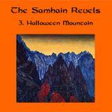 The Samhain Revels - Part 3:  Halloween Mountain