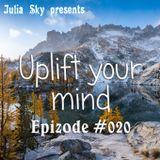 Julia Sky - Uplift your mind Ep. 20