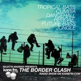 The Border Clash Show - Dancehall & Arabic special on KaneFM 21/04/15