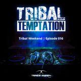 Tribal Weekend | Episode 016