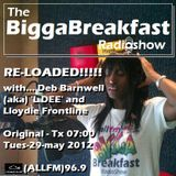 BIGGA BREAKFAST RADIO SHOW 29/05/2012