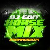 DJ EDIT - HOUSE MIX #SUMMER2014