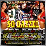 SILVER BULLET SOUND - SO BAZZEL DANCEHALL MIXTAPE  2016
