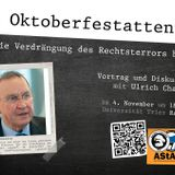 Ulrich Chaussy: Das Oktoberfestattentat. Wie die Verdrängung des Rechtsterrors begann. (04. Nov. 15)