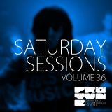 The Saturday Sessions Vol. 36