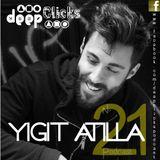 Deep Clicks Podcast #21 By Yigit Atilla