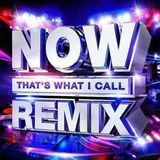 Now Thats What i Call Remix Mega Mix VOL 3 > 5 HR