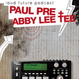 Abby lee tee - Loud Future Podcast #2