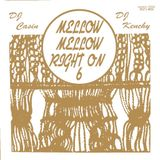 Mellow Mellow,Right On 6 mixed by DJ Casin × DJ Kenchy