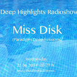 Deep Highlights Radioshow Vol.28 mixed live by Miss Disk on www.ibizaliveradio.com
