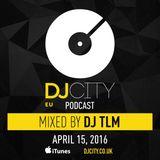 DJ TLM - DJcity Benelux Podcast - 15/04/16
