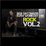 Gym Workout Mix presents - BEN SATTINGER ROCK/ METAL Vol.2