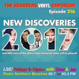 The Hoarders' Vinyl Emporium 216 - 'New Discoveries 2017'