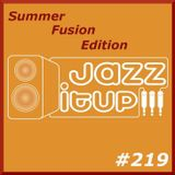 Jazz It Up !!! radioshow #219 - 25.07.2015 Summer Fusion Edition