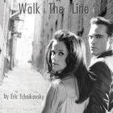 Walk the Line by Eric Tchaikovsky