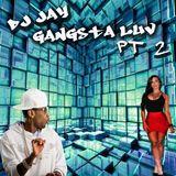 Dj Jay Gangsta Luv Pt 2