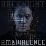 Arcknight Ambivalence (DJ Mix)