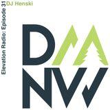 DMNW Elevation Radio: Episode 31 (Mixed by DJ Henski)