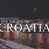 HERNAN NUNZI ONE NIGHT IN CROATIA