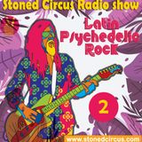 Stoned Circus Radio Show - SPECIAL LATIN PSYCHEDELIC ROCK 2 - AUGUST 2018
