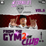 @LearnAsYouLift & @Apparel_89 - From The Gym 2 The Club (Volume.6)