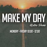 MAKE MY DAY RADIO SHOW 29/04/2015