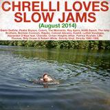 Chrelli <3 Slow Jams - August 2014