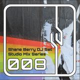 Shane Berry DJ Set 008 (Studio Mix Series)
