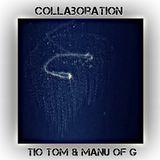 - Collaboration - Tio Tom & Manu Of G