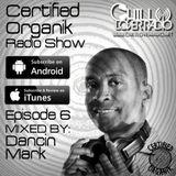 Certified Organik Radio Show 6