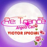 Victor Special - Re:Trance 2018  Angels Call