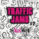 Traffic Jams - #2 Dj Alex Mejia