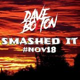 DAVE BOLTON - SMASHED IT #NOV18