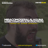Mira Como Sera La Laguna - Programa 51 - Mixlr.com/cachogoma
