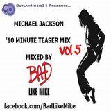 'Michael Jackson - 10 Minute Teaser Mix Vol 5'