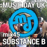 Music Day UK - mix series 45 - Substance B