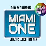 Miami One Lunch Time Mix with DJ Alex Gutierrez