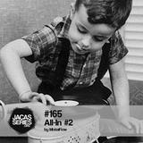 Jacasseries #165 All-In #2 by MistaFlow