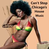 Can't Stop Chicago's House Music `corona