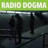 Radio Dogma 07-09-2014