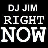 DJ JIM - RIGHT NOW