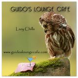 Guido's Lounge Cafe Broadcast 0223 Lazy Chills (20160610)
