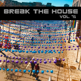 Break The House Vol. 71 - #FUTURE #ELECTRO #HOUSE #BYMYSIDE