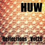 HUW - Reflections Vol26. Upbeat Selection of Bleeps, Breaks and Afrobeat!